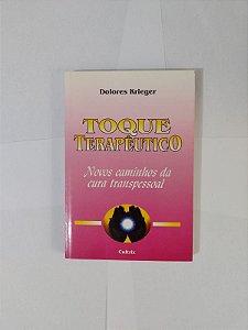 Toque Terapêutico - Dolores Krieger