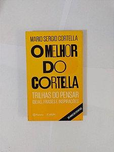 O Melhor do Cortella - Mario Sergio Cortella