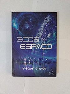 Ecos do Espaço - Megan Crewe