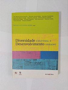 Diversidade Cultural e Desenvolvimento Urbano - Monica Allende Serra (Org.)
