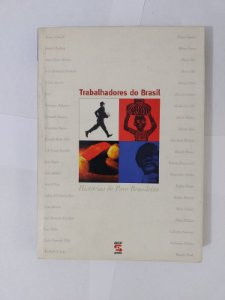 Trabalhadores do Brasil - Histórias do Povo Brasileiro - Roniwalter Jatobá