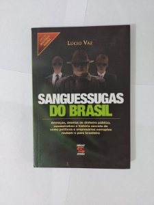 Sanguessugas do Brasil - Lúcio Vaz