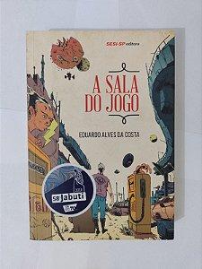 A Sala do Jogo - Eduardo Alves da Costa