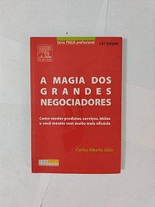 A Magia dos Grandes Negociadores - Carlos Alberto Júlio (Pocket)