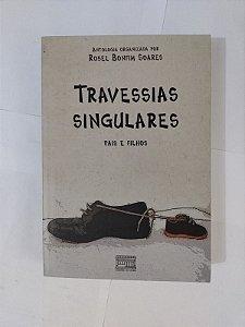 Travessias Singulares: Pais e Filhos - Rosel Bonfim Soares