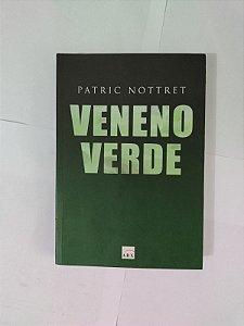 Veneno Verde - Patric Nottret
