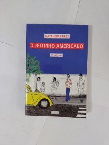 O Jeitinho Americano - Matthew Shirts