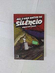 Mil e Uma Noites de Silêncio - Mayra Dias Gomes