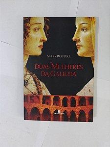 Duas Mulheres da Galileia - Mary Rourke