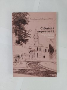 Crônicas Sepeenses - Maria Aparecida Dellinghausen Motta