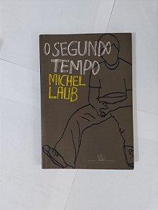 O Segundo Tempo - Michel Laub