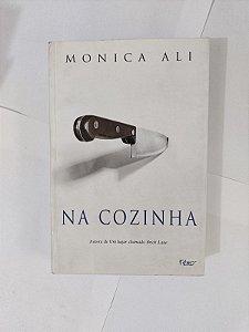 Na Cozinha  - Monica Ali