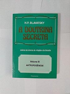 A Doutrina Secreta Vol. 3 - H. P. Blavatsky