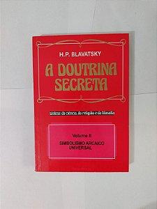 A Doutrina Secreta Vol. 2 - H. P. Blavatsky