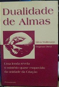 Dualidade de almas - Uma lenda revela o mistério quase esquecido da unidade da criação - Silvia Wallimann