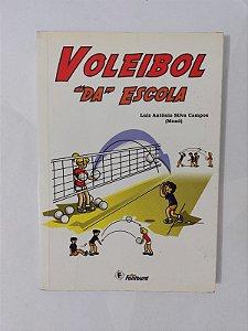 """Voleibol """"na"""" Escola - Luiz Antônio Silva Campos (Monó)"""
