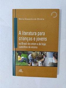A Literatura para Crianças e Jovens - Maria Alexandre de Oliveira