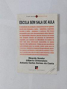 Escola Sem Sala de Aula - Ricardo Semler, entre outros