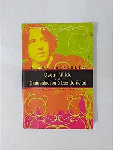 Oscar Wilde e os Assassinatos à Luz de Velas - Gyles Brandreth