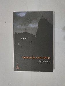 Histórias da Noite Carioca - Eric Novello