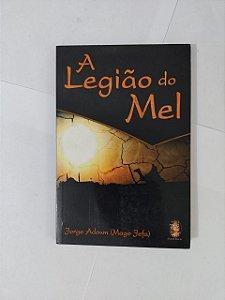 A Legião do Mel - Jorge Adoum