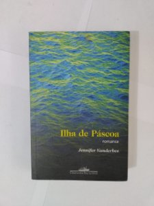 A Ilha da Pascoa - Jennifer Vanderbes