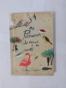 Os Pássaros do Amor e da Sorte - Nicholas Drayson