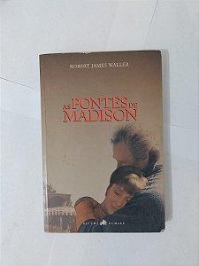 As Pontes de Madison - Robert James Waller