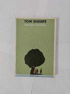 Herança Colonial - Tom Sharpe
