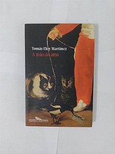 A Mão do Amo - Tomás Eloy Martínez