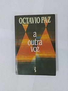 A Outra Voz -  Octavio Paz