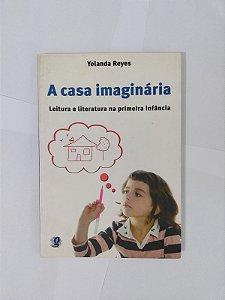 A Casa Imaginária - Yolanda Reyes