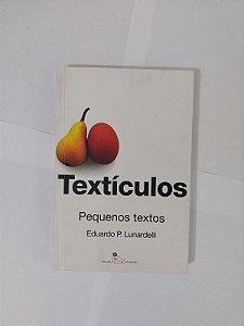 Textículos: Pequenos Textos - Eduardo P. Lunardelli