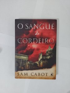 o Sangue do Cordeiro - Sam Cabot
