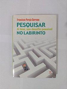 Pesquisar no Labirinto - Francisco Perujo Serrano