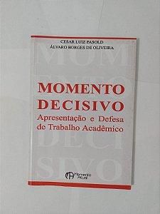 Momento Decisivo - Cesar Luiz Pasold e Álvaro Borges de Oliveira