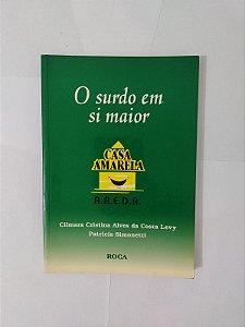O Surdo em si Maior - Cilmara Cristina Alves da Costa Levy e Patricia Simonetti