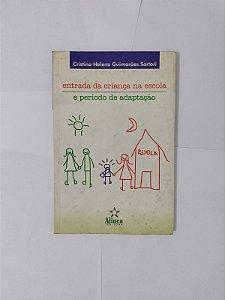 Entrada da Criança na Escola e Período de Adaptação - Cristina Helena Guimarães Sartori