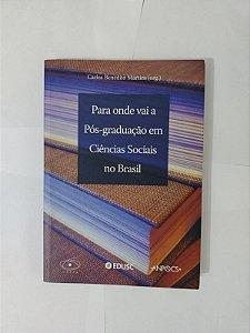 Para Onde Vai a Pós-Graduação em Ciência Sociais no Brasil - Carlos Benedito Martins