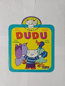 Dudu e a pomba, Dudu e o Pato - Mary França e Eliardo França