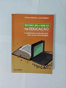 Second Life e Web 2.0 na Educação - Carlos Valente e João Mattar