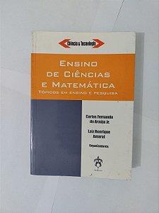 Ensino de Ciências e Matemática - Carlos Fernando de Araujo Jr. e Luiz Henrique Amaral