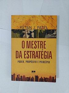 O Mestre da Estratégia - Ketan J. Patel
