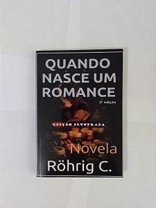 Quando Nasce um Romance (Novela) - Rohrig C.