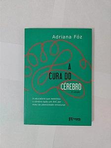 A Cura do Cérebro - Adriana Fóz