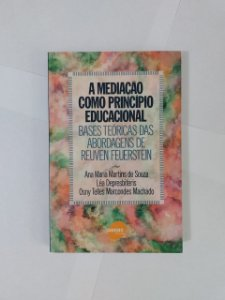 A Mediação Como Princípio Educacional - Ana Maria Martins de Souza, entre outros
