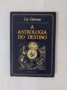 Astrologia do Destino - Liz Greene