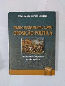 Direito Fundamental como Oposição Política - Lilian Márcia Balmant Emerique