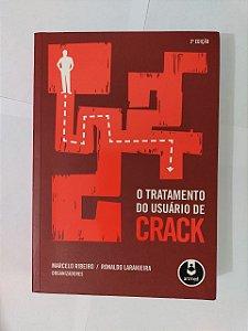 O Tratamento do Usuário de Crack - Marcelo Ribeiro e Ronaldo Laranjeira (Org.)