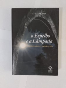 O Espelho e a Lampada - M. H. Abrams